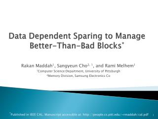 Data Dependent Sparing to Manage Better-Than-Bad  Blocks *