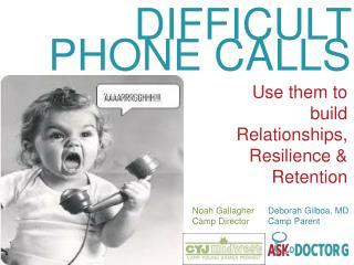 D IFFICULT PHONE CALLS