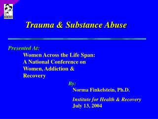 Trauma  Substance Abuse