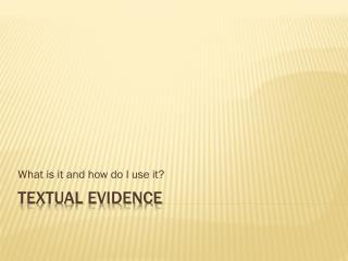 Textual Evidence