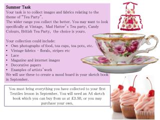"Summer Task Your task is to collect images and fabrics relating to the theme of ""Tea Party""."