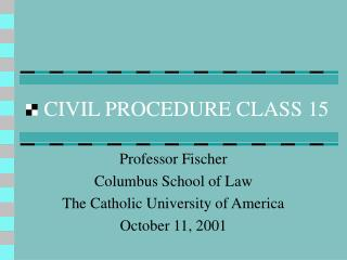 CIVIL PROCEDURE CLASS 15