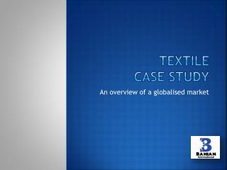 Textile  Case study