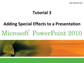 Tutorial 3 Adding Special Effects to a Presentation