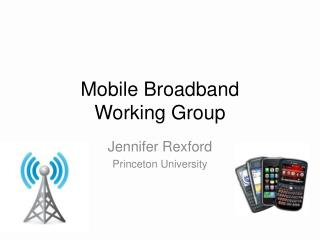 Mobile Broadband  Working Group