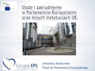 Arkadiusz Bratkowski Poseł do Parlamentu Europejskiego