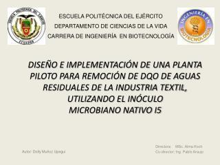 Directora:     MSc.  Alma Koch Co-director: Ing. Pablo Araujo