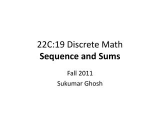 22C:19 Discrete Math Sequence and Sums