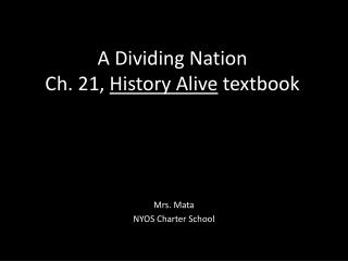 A Dividing Nation Ch. 21,  History Alive  textbook