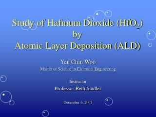 Study of Hafnium Dioxide HfO2 by  Atomic Layer Deposition ALD