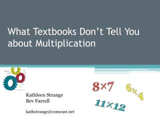 What Textbooks Don�t Tell You about Multiplication