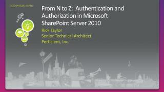 From N to Z:  Authentication and Authorization in Microsoft  SharePoint Server 2010
