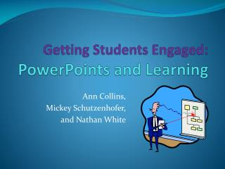 Getting Students Engaged: PowerPoints and Learning