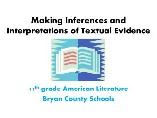 Making Inferences and Interpretations of Textual Evidence