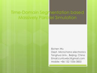 Time-Domain Segmentation based  Massively Parallel  Simulation