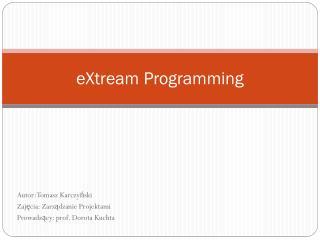 eXtream Programming