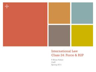 International Law Class  24: Force & R2P