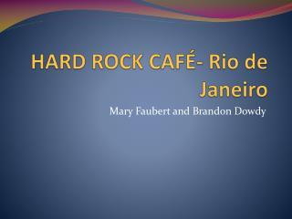 HARD ROCK CAF�- Rio de Janeiro