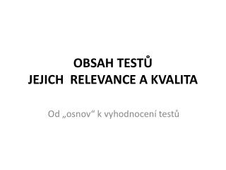 OBSAH TESTŮ  JEJICH  RELEVANCE A KVALITA