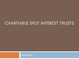 Charitable Split Interest Trusts