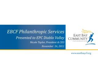 EBCF Philanthropic Services Presented to  EPC Diablo Valley  Nicole  Taylor, President & CEO