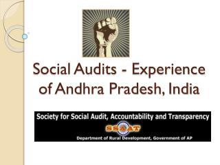 Social  Audits -  Experience of Andhra Pradesh, India