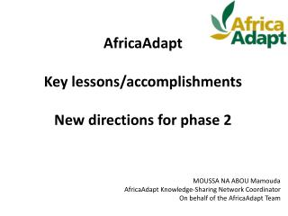 AfricaAdapt Key  lessons /accomplishments  N ew  directions for phase 2