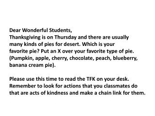 Dear Wonderful Students, Thanksgiving is on Thursday and there are usually