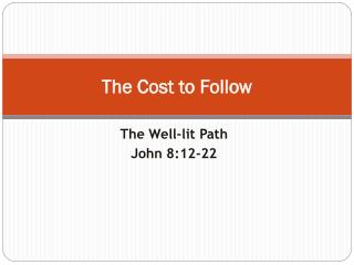The Cost to Follow
