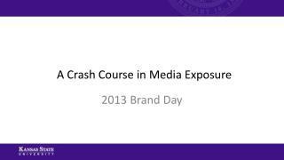 A  Crash Course in Media  Exposure