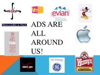 Ads are All Around Us!