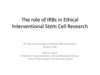 The role of IRBs in Ethical Interventional Stem Cell Research