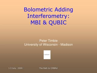 Bolometric Adding Interferometry: MBI  QUBIC
