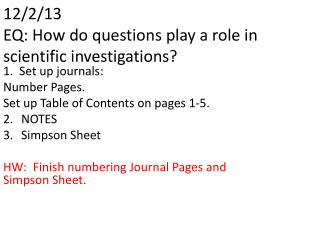 12/2/13 EQ: How do questions play a role in scientific investigations?