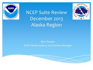 NCEP Suite Review December 2013 Alaska Region