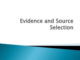 Evidence and Source Selection