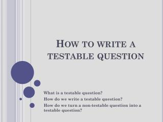 How to write a testable question