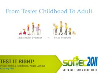 From Tester Childhood To Adult
