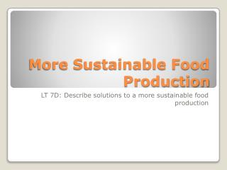 More Sustainable Food Production
