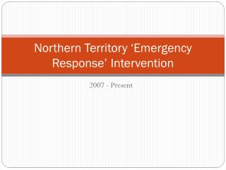 Northern Territory 'Emergency Response' Intervention