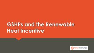 GSHPs and the Renewable Heat Incentive