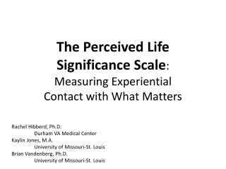 The Perceived Life Significance Scale : Measuring Experiential  Contact with What Matters