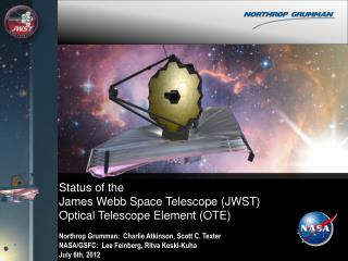 Status of the  James Webb Space Telescope (JWST)  Optical Telescope Element (OTE)