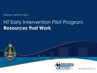 Northern Territory Police NT Early Intervention Pilot Program  Resources that Work