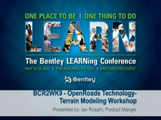 BCR2WK9 - OpenRoads Technology- Terrain Modeling Workshop