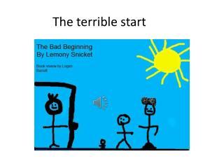 The terrible start