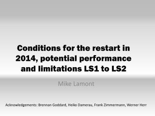 Conditions for the restart in 2014, potential performance and limitations LS1 to LS2