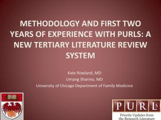 METHODOLOGY AND FIRST TWO YEARS OF EXPERIENCE WITH PURLS: A NEW TERTIARY LITERATURE REVIEW SYSTEM