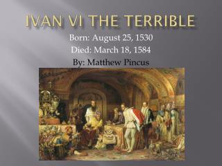 Ivan VI the  Terrible