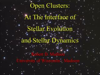 Open Clusters: At The Interface of  Stellar Evolution and Stellar Dynamics